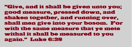 Give and it shall be given